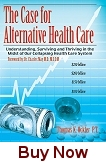 The Case for Alternative Health Care Book Cover